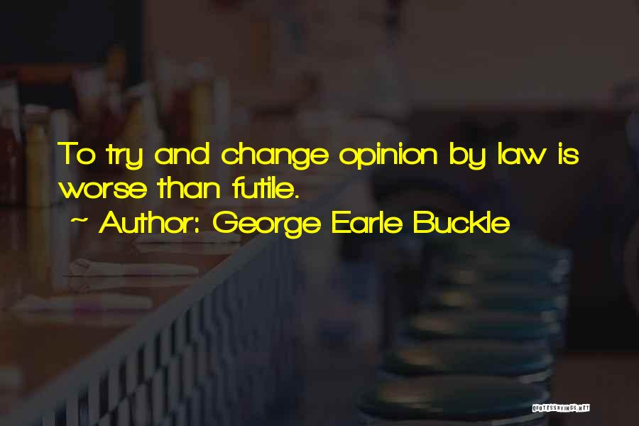 George Earle Buckle Quotes 466953