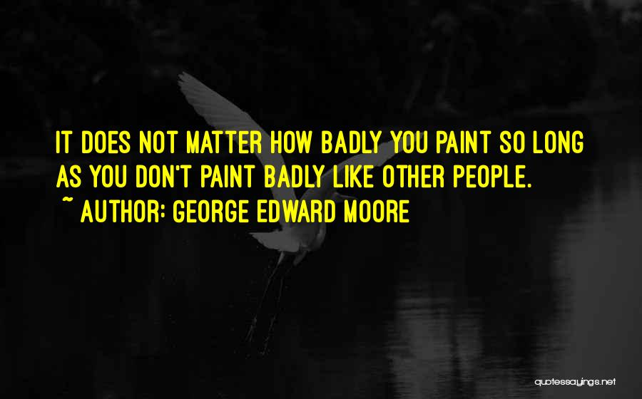 George Edward Moore Quotes 1445090