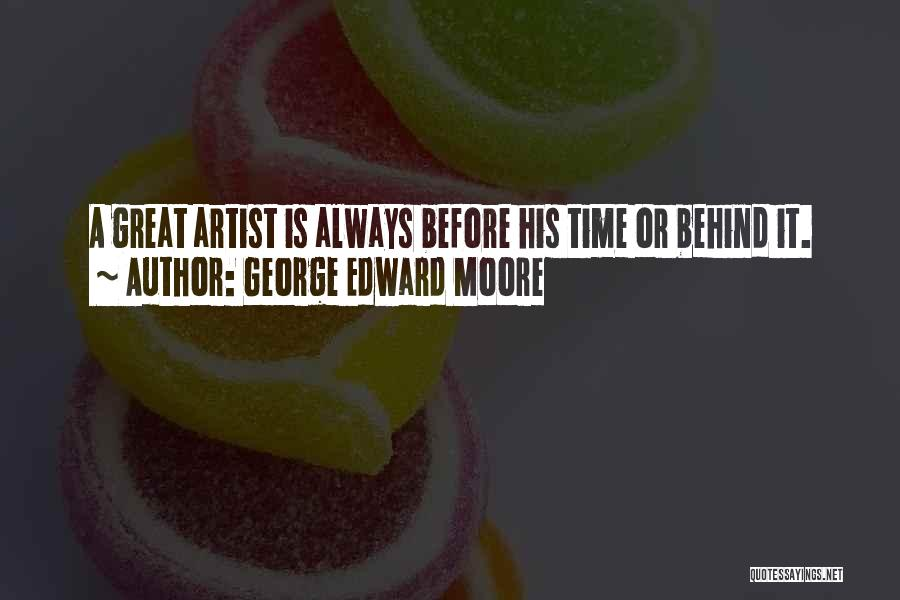 George Edward Moore Quotes 1473673