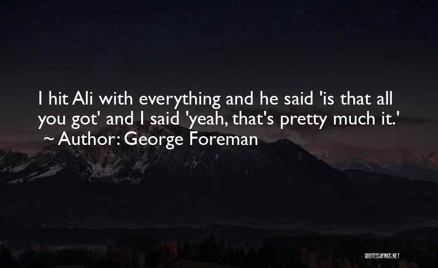 George Foreman Funny Quotes By George Foreman