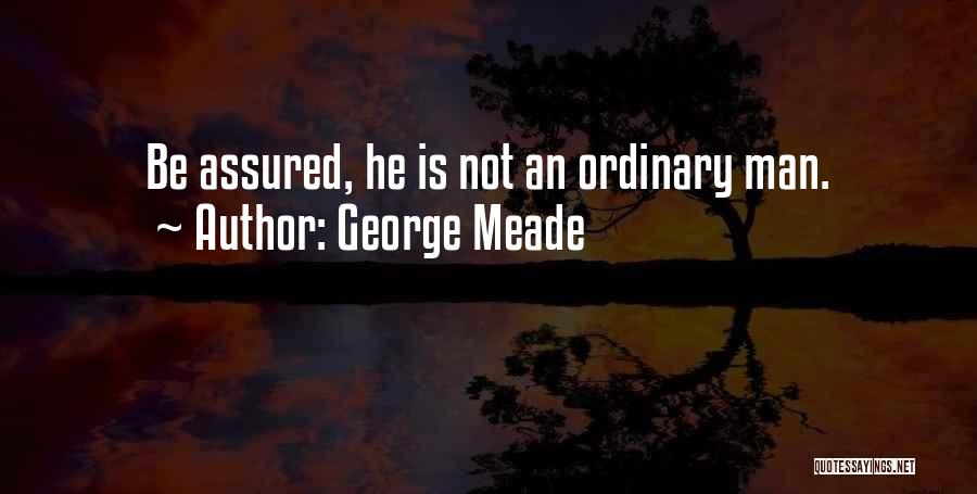George G Meade Quotes By George Meade