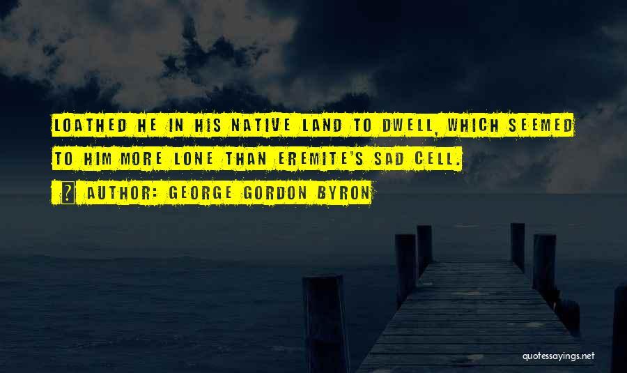 George Gordon Byron Quotes 121531
