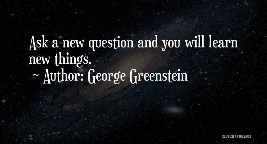 George Greenstein Quotes 1100000