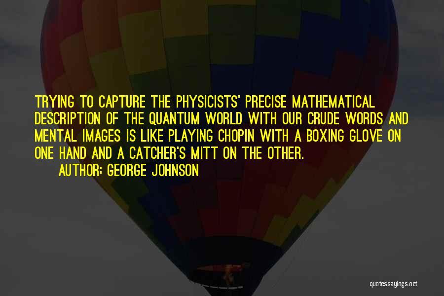 George Johnson Quotes 323267