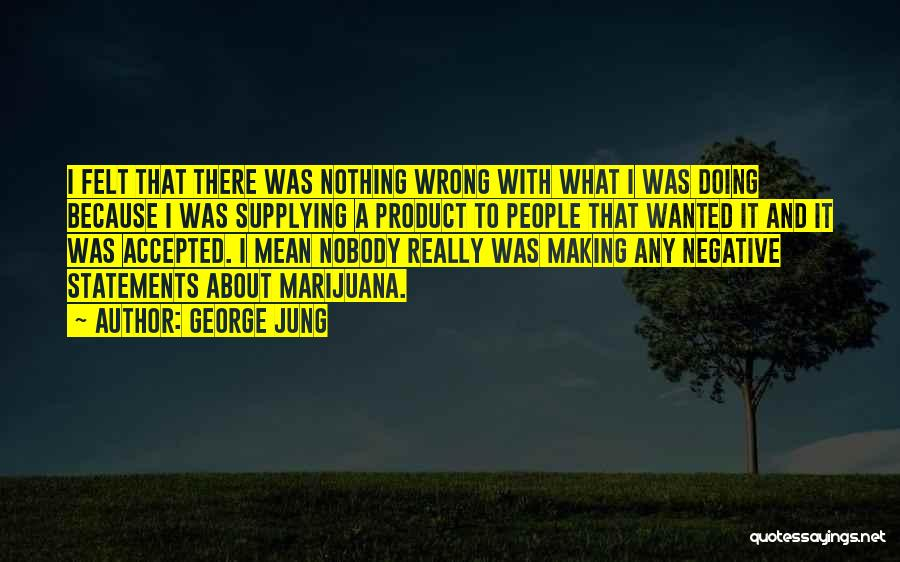 George Jung Quotes 1202690