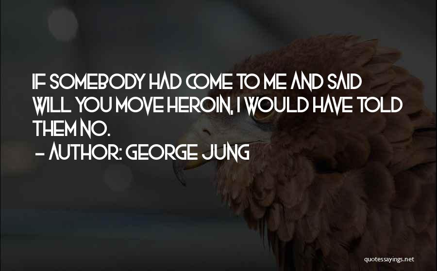 George Jung Quotes 1738217