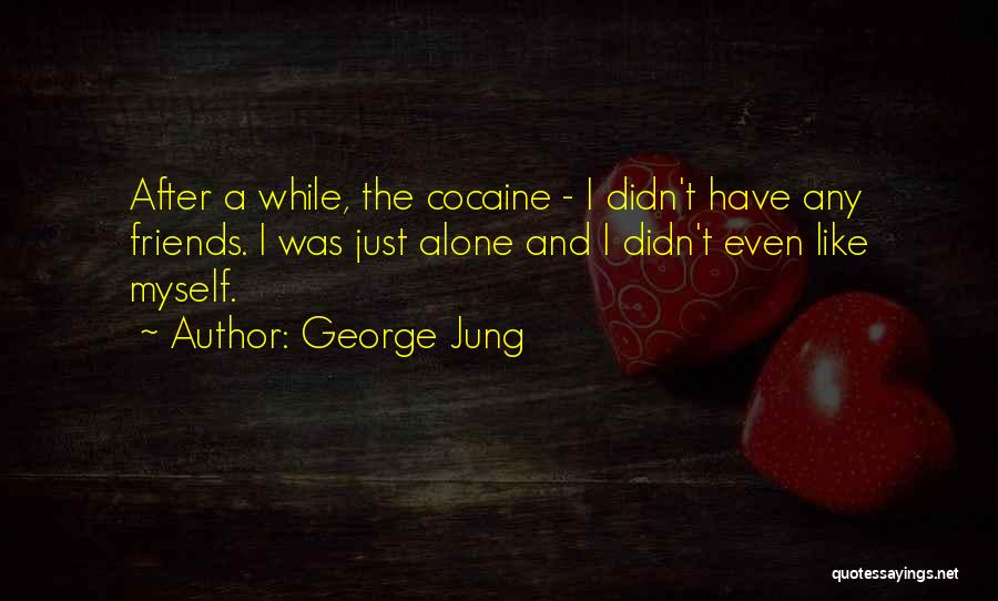 George Jung Quotes 2141582