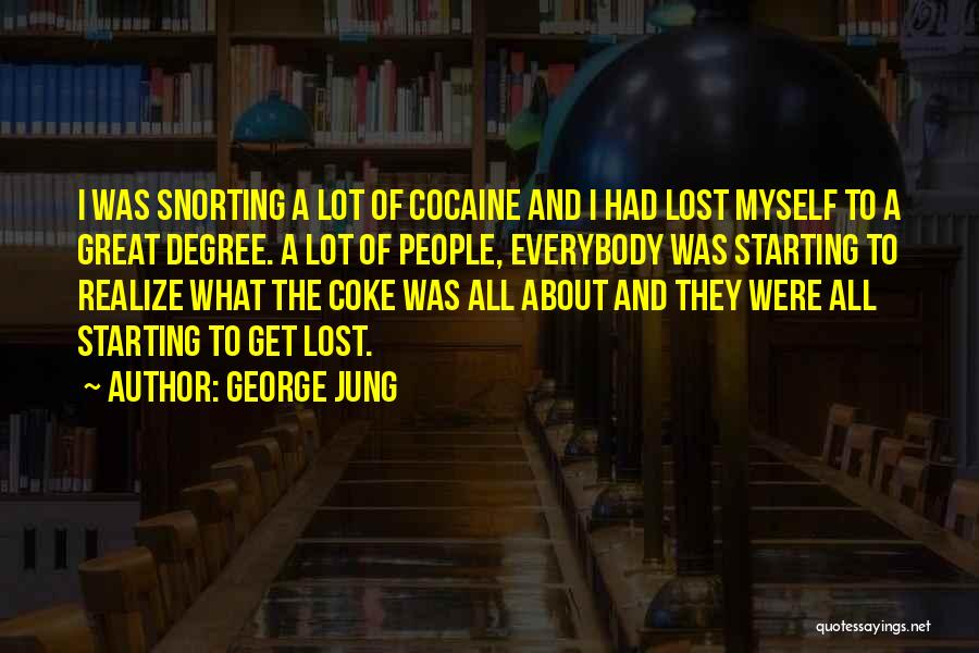 George Jung Quotes 2237652