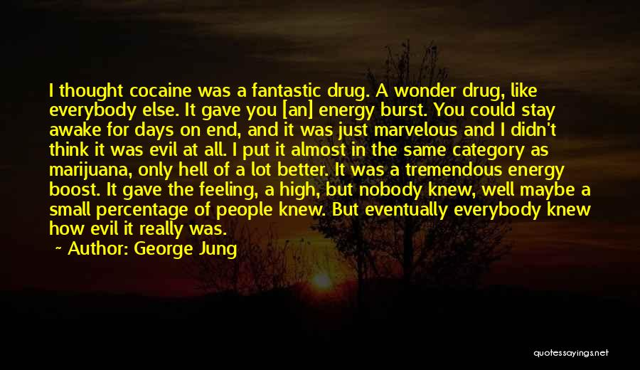George Jung Quotes 597846