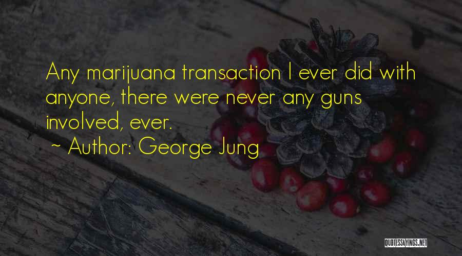 George Jung Quotes 688368