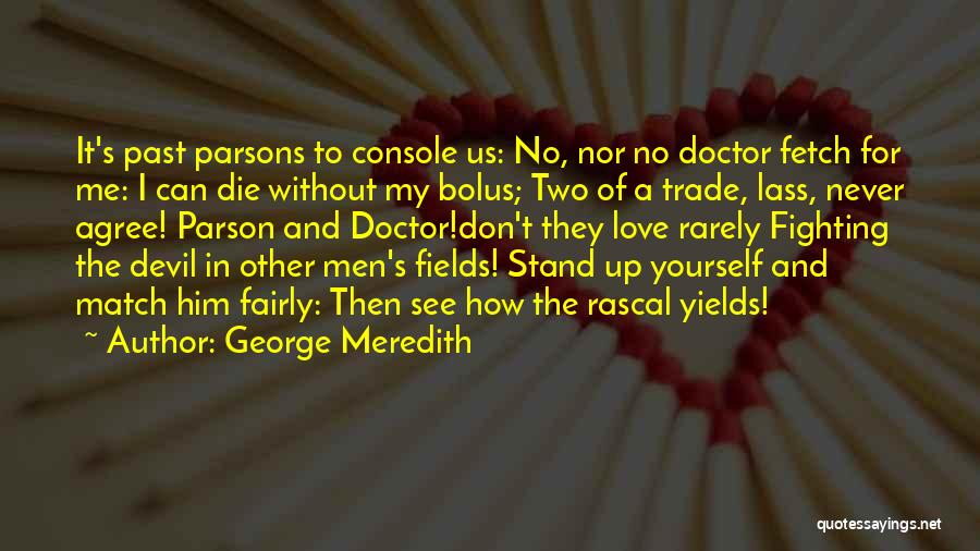 George Lass Quotes By George Meredith