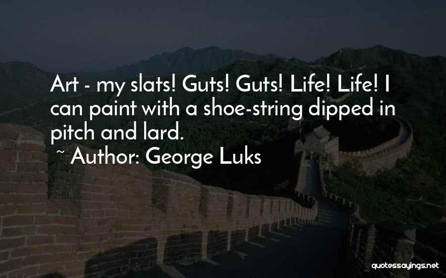 George Luks Quotes 1038899
