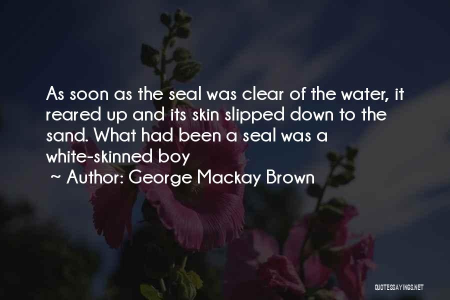 George Mackay Brown Quotes 1554673