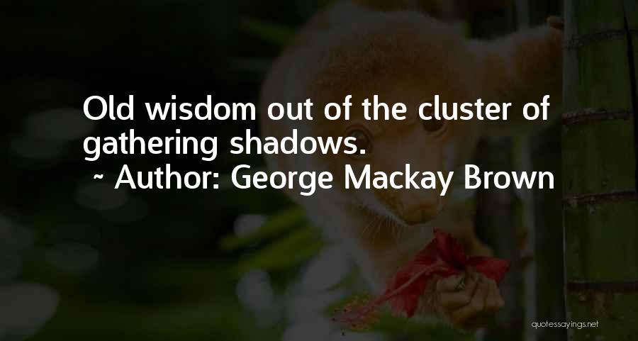 George Mackay Brown Quotes 1985745