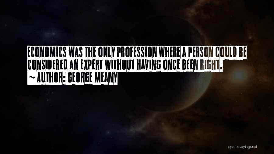 George Meany Quotes 1006310