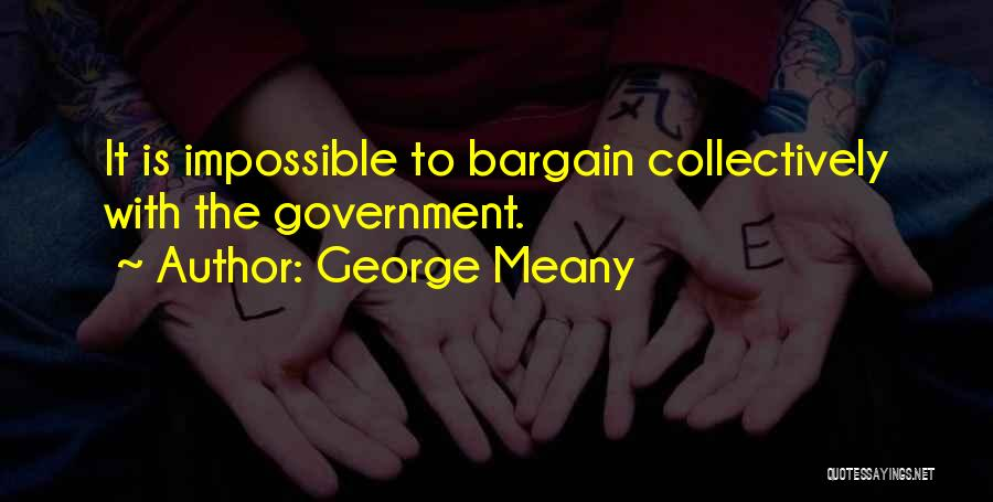 George Meany Quotes 1420387