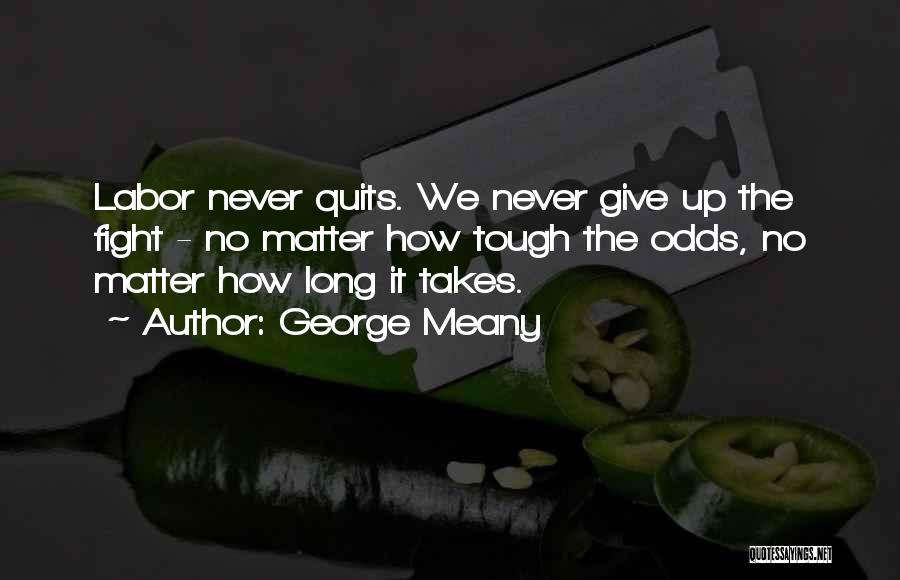 George Meany Quotes 2155170