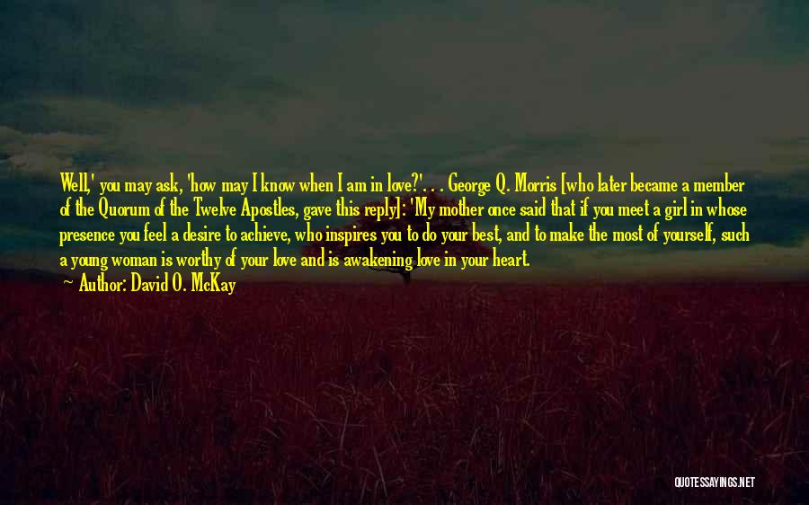 George Morris Quotes By David O. McKay