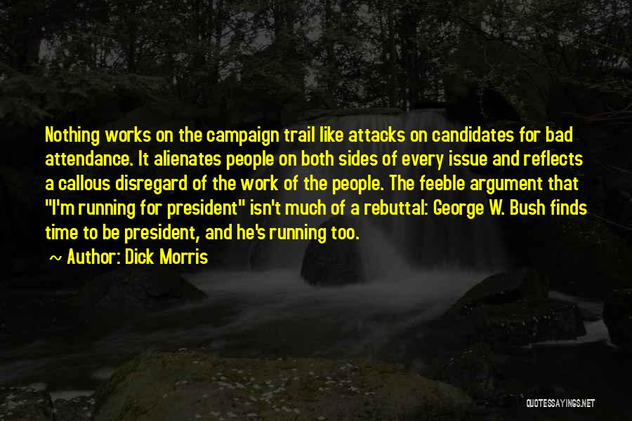 George Morris Quotes By Dick Morris