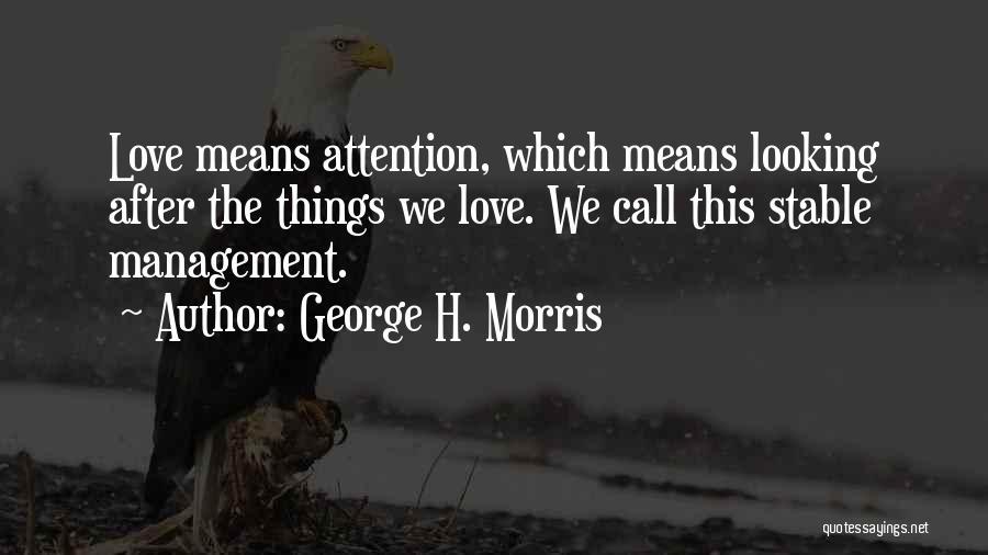 George Morris Quotes By George H. Morris