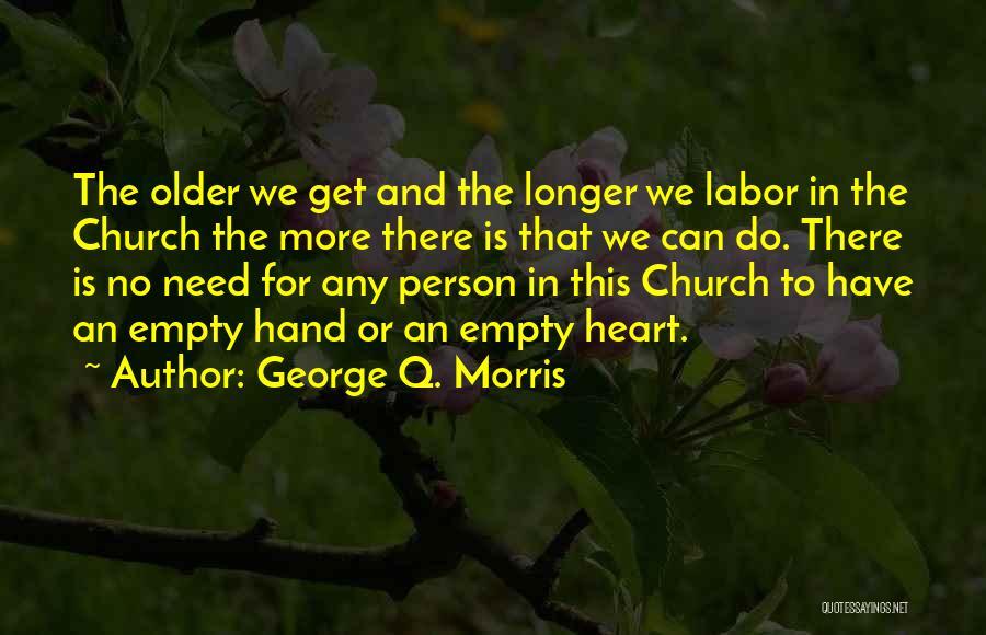George Morris Quotes By George Q. Morris