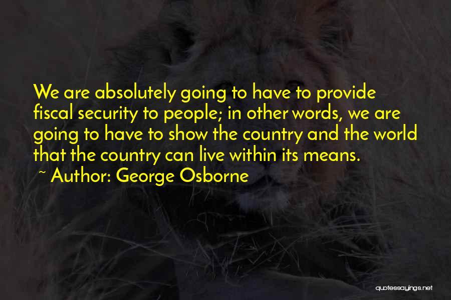 George Osborne Quotes 804917