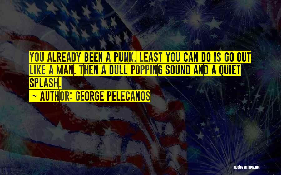 George Pelecanos Quotes 1017321