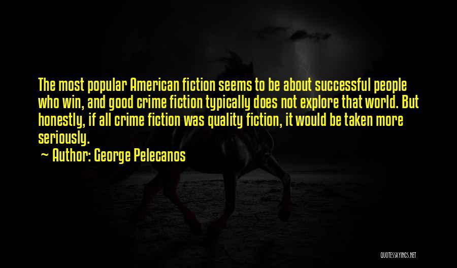 George Pelecanos Quotes 1035155