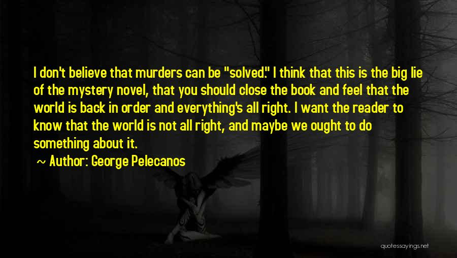 George Pelecanos Quotes 1337885