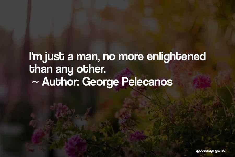 George Pelecanos Quotes 1369968