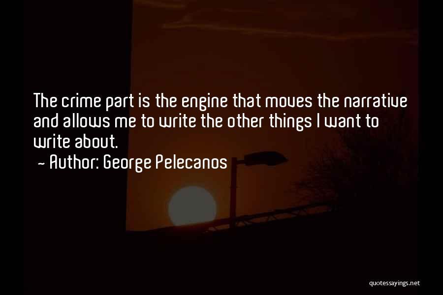 George Pelecanos Quotes 1661318