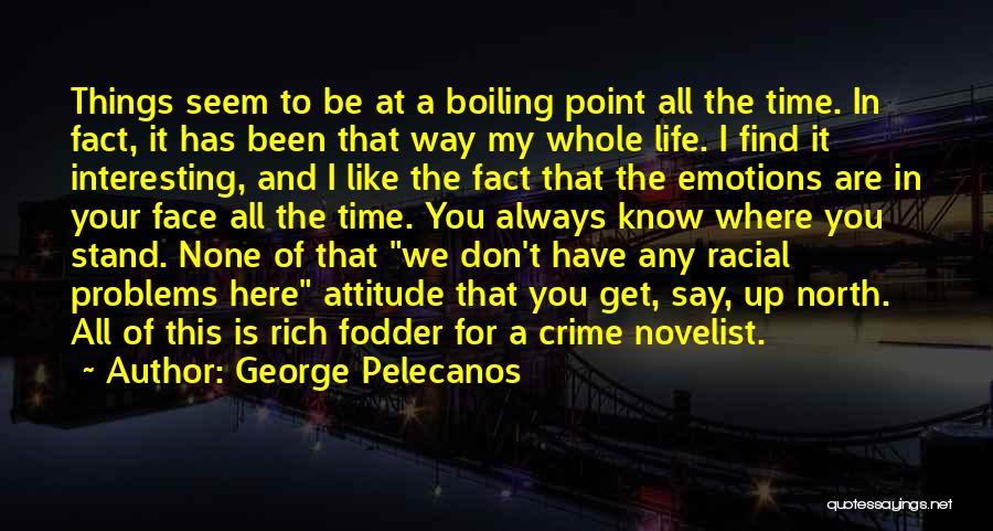 George Pelecanos Quotes 1777349