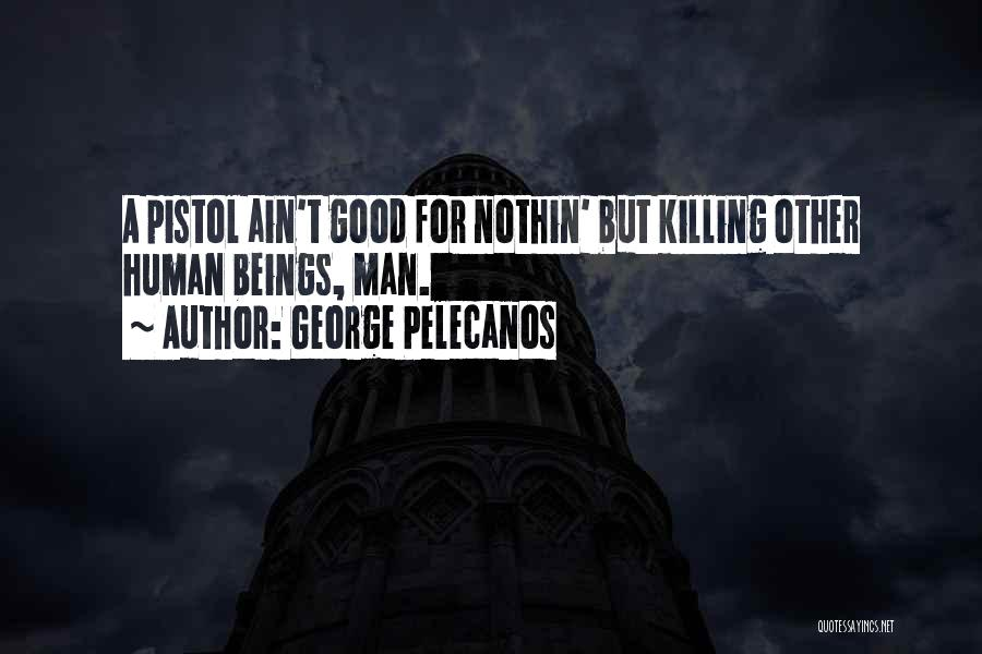 George Pelecanos Quotes 1848138