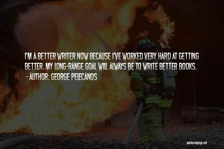 George Pelecanos Quotes 788022
