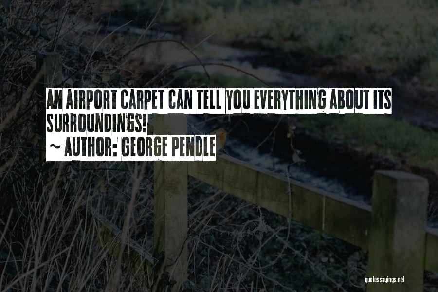 George Pendle Quotes 486814