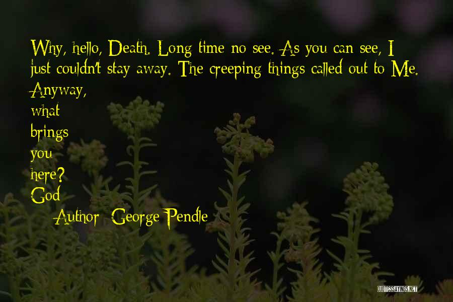George Pendle Quotes 827245