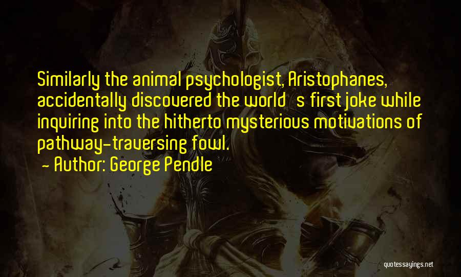 George Pendle Quotes 858351