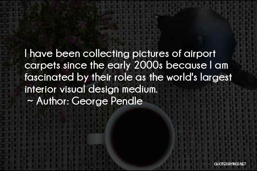 George Pendle Quotes 944062