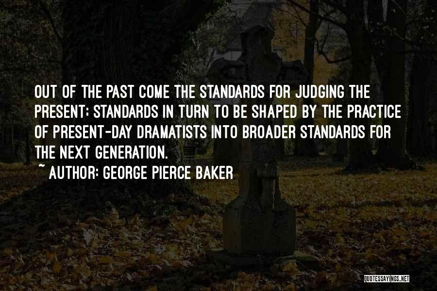 George Pierce Baker Quotes 1121609