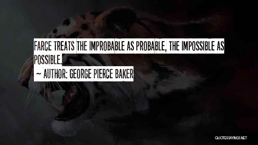 George Pierce Baker Quotes 1129681