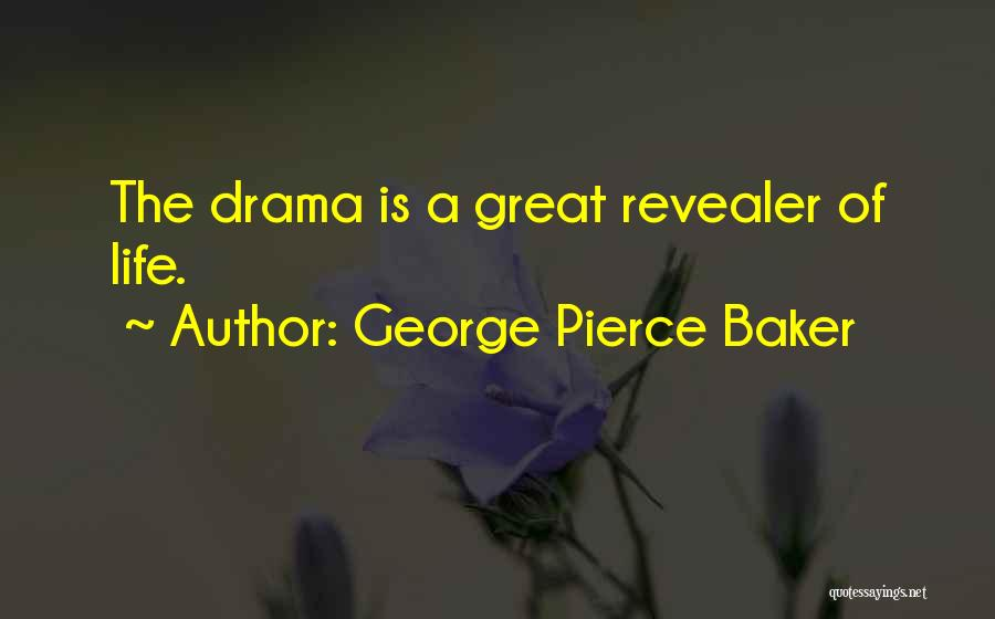 George Pierce Baker Quotes 1481292