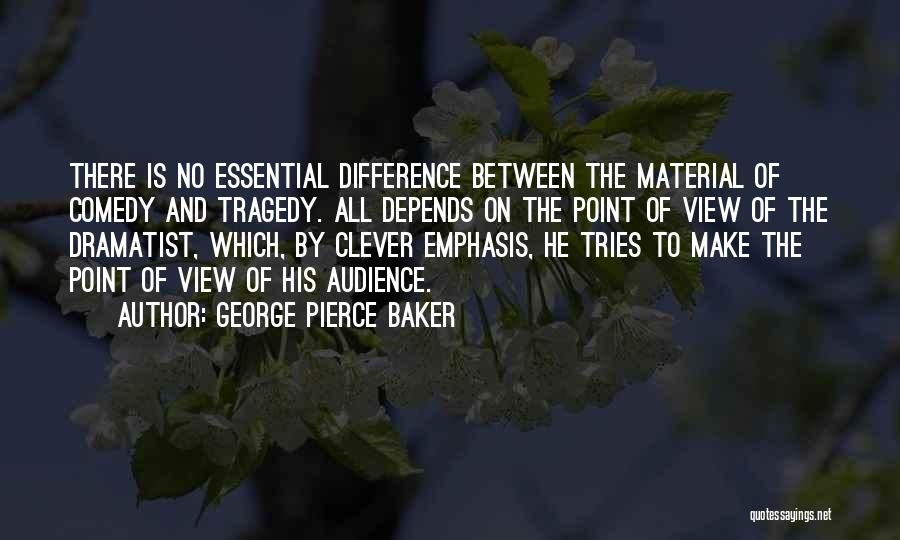 George Pierce Baker Quotes 1817987