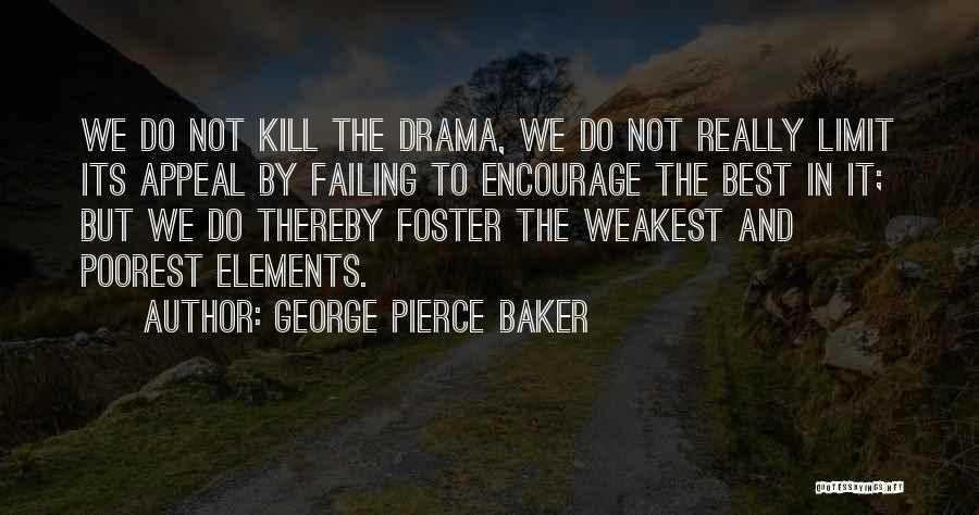 George Pierce Baker Quotes 1899139