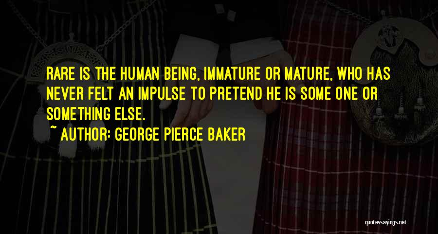 George Pierce Baker Quotes 2225462