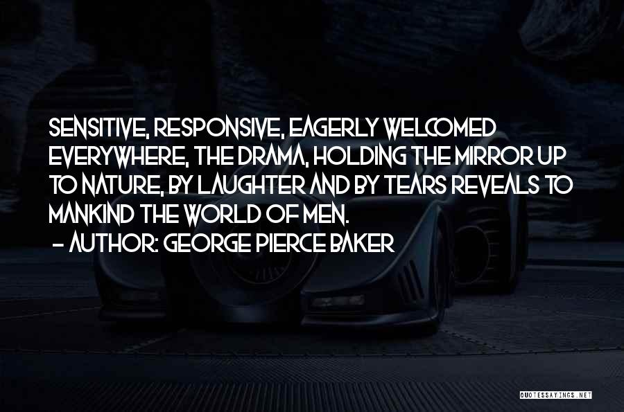 George Pierce Baker Quotes 273471