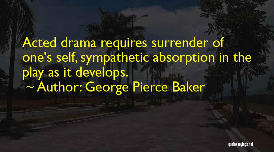George Pierce Baker Quotes 694706