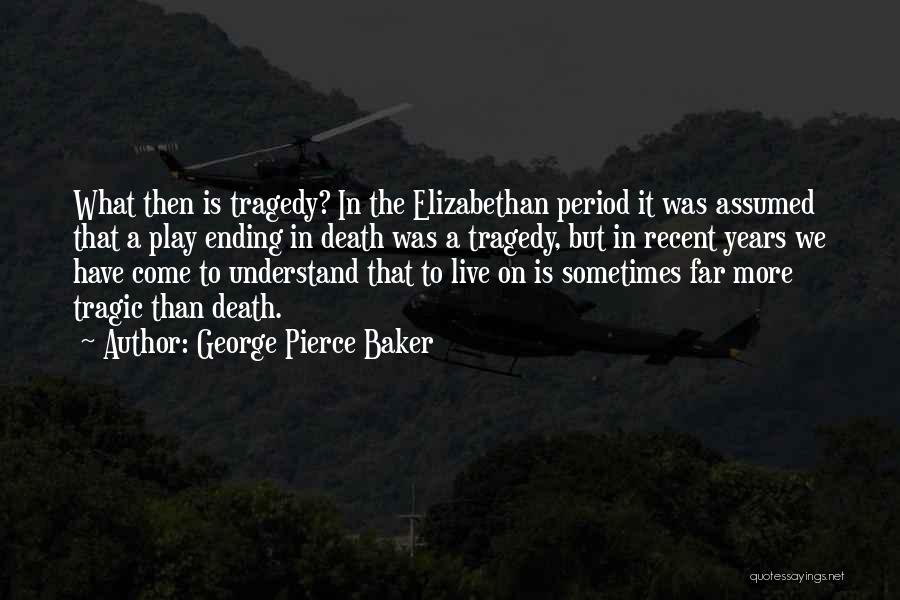 George Pierce Baker Quotes 974699