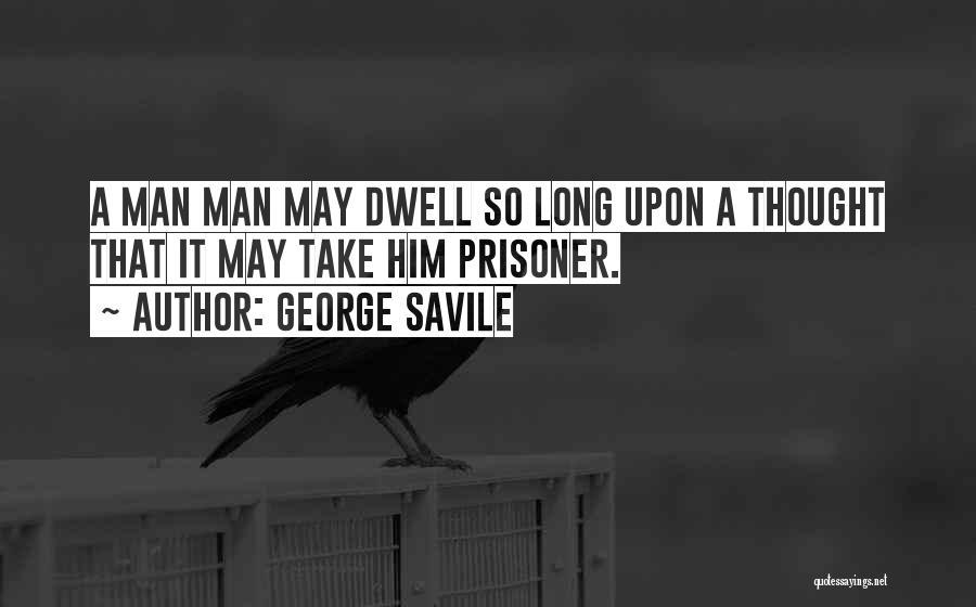 George Savile Quotes 862092