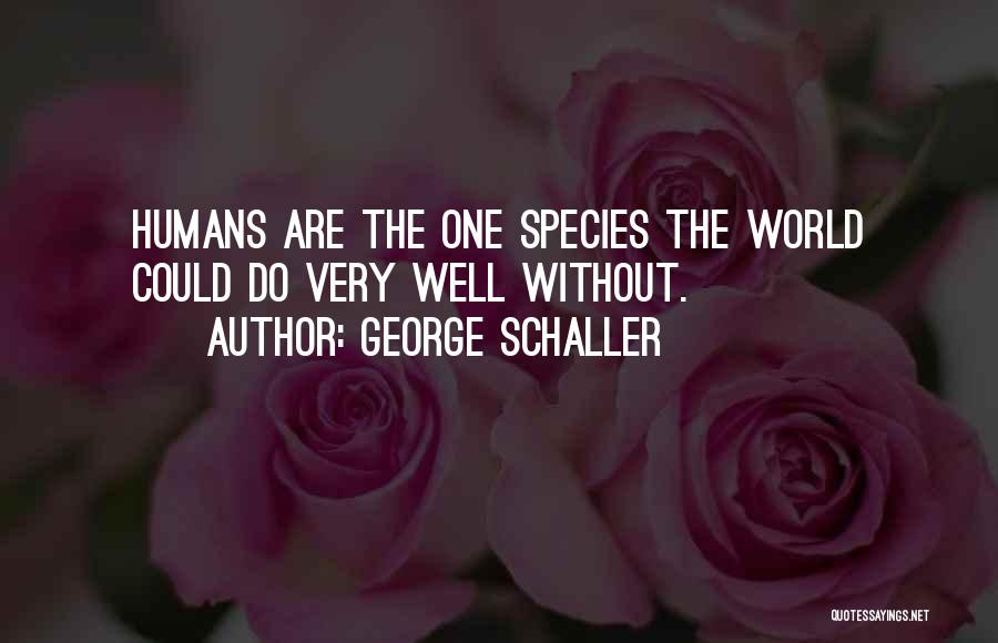 George Schaller Quotes 78842