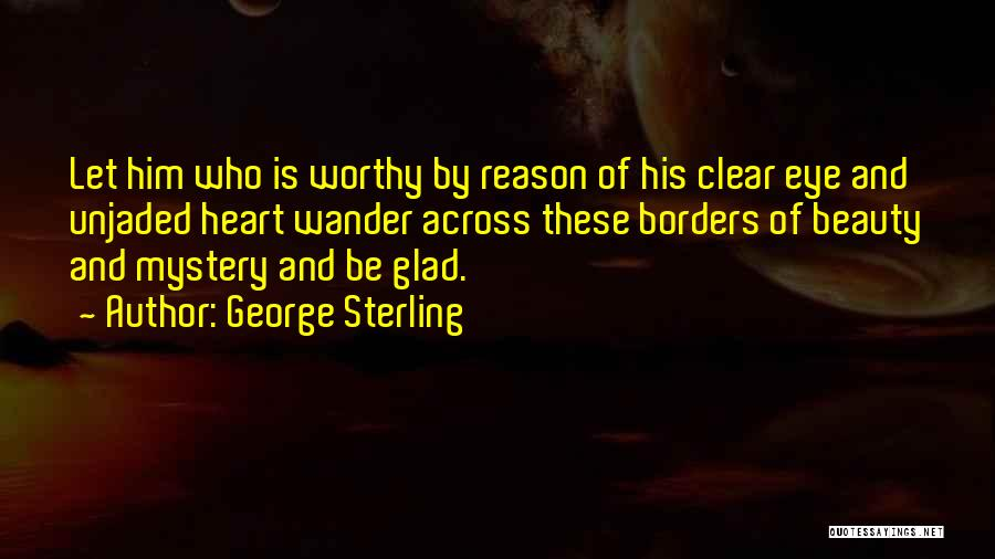 George Sterling Quotes 1424487